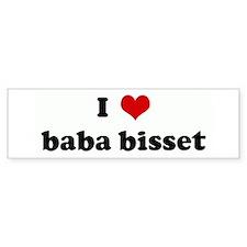 I Love baba bisset Bumper Bumper Bumper Sticker
