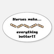 Nurses make better Oval Decal