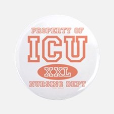 "Property Of ICU Nursing Dept Nurse 3.5"" Button"