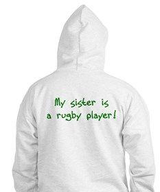 Don't mess with me... My sis plays rugby! Hoodie