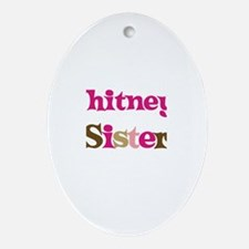 Whitney's Sister Oval Ornament
