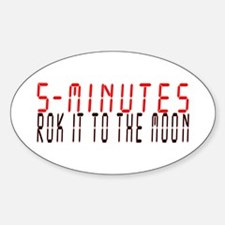 5 MINUTES rok it to the moon Decal