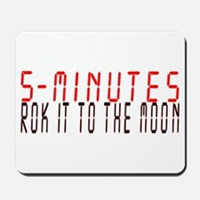 5 MINUTES rok it to the moon Mousepad