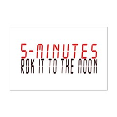 5 MINUTES rok it to the moon Posters