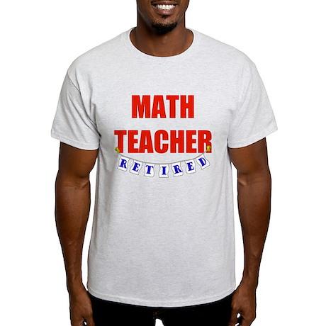 Retired Math Teacher Light T-Shirt