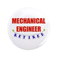 """Retired Mechanical Engineer 3.5"""" Button"""