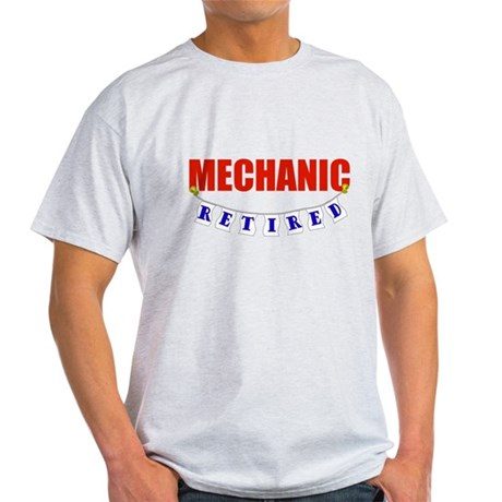 Retired Mechanic Light T-Shirt