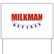 Retired Milkman Yard Sign