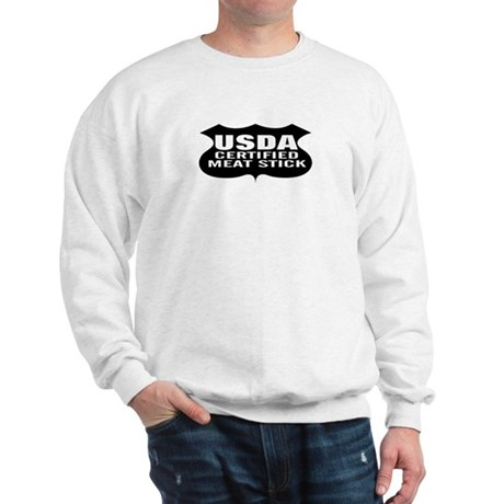 USDA CERTIFIED MEAT STICK Sweatshirt