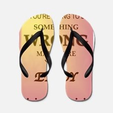 Something Wrong Enjoy It Coloured Flip Flops
