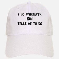 Whatever Kim says Baseball Baseball Cap