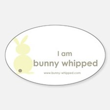 I am bunny whipped Oval Decal