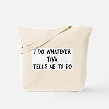 Whatever Tina says Tote Bag