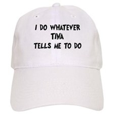 Whatever Tina says Baseball Cap