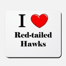 I Love Red-tailed Hawks Mousepad