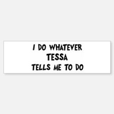 Whatever Tessa says Bumper Car Car Sticker