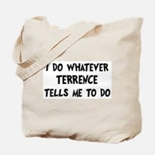 Whatever Terrence says Tote Bag