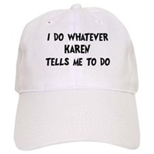 Whatever Karen says Baseball Cap