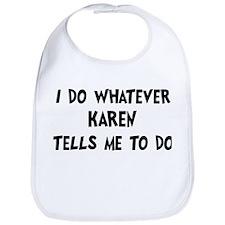 Whatever Karen says Bib