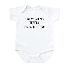 Whatever Teresa says Infant Bodysuit