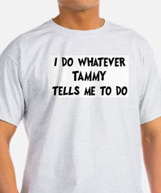 Whatever Tammy says T-Shirt