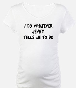 Whatever Jenny says Shirt