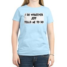 Whatever Jeff says T-Shirt