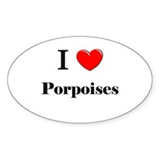 I Love Porpoises Oval Decal