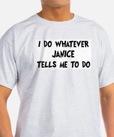 Whatever Janice says T-Shirt
