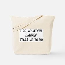 Whatever Lauren says Tote Bag