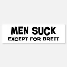 Except for Brett Bumper Bumper Bumper Sticker