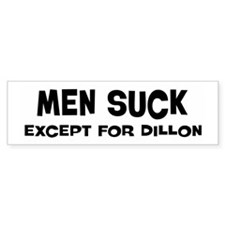 Except for Dillon Bumper Bumper Sticker