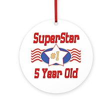 Superstar at 5 Ornament (Round)