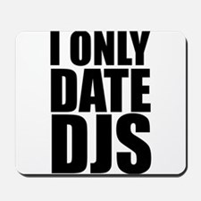 I Only Date DJs 3 Mousepad