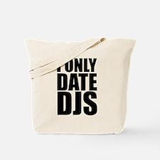 I Only Date DJs 3 Tote Bag
