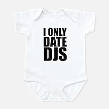I Only Date DJs 3 Infant Bodysuit