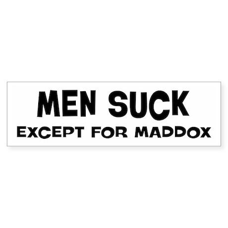 Except for Maddox Bumper Sticker