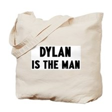 Dylan is the man Tote Bag