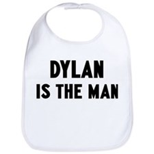 Dylan is the man Bib