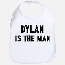 Dylan is the man Bib