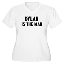 Dylan is the man T-Shirt