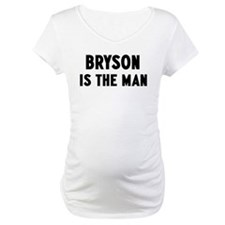 Bryson is the man Shirt