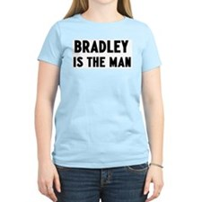 Bradley is the man T-Shirt