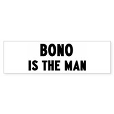 Bono is the man Bumper Bumper Sticker