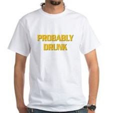 Probably Drunk Shirt