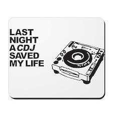 Last Night a CDJ Saved My Life Mousepad