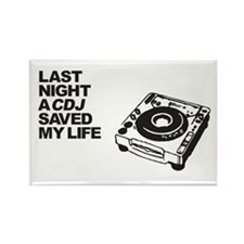 Last Night a CDJ Saved My Life Rectangle Magnet