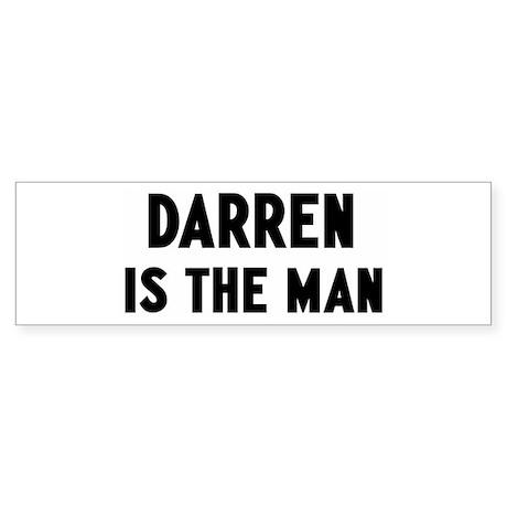 Darren is the man Bumper Sticker