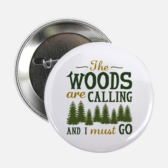 """The Woods Are Calling 2.25"""" Button"""