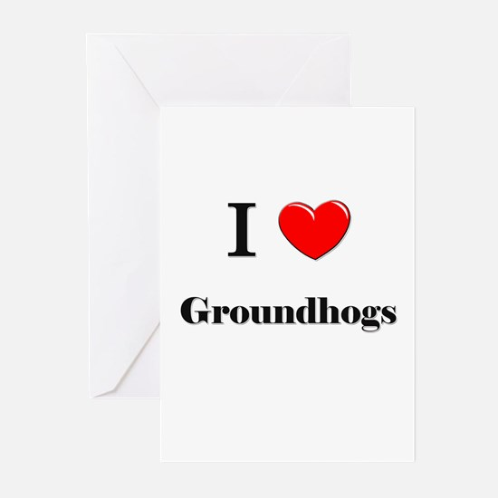 I Love Groundhogs Greeting Cards (Pk of 10)